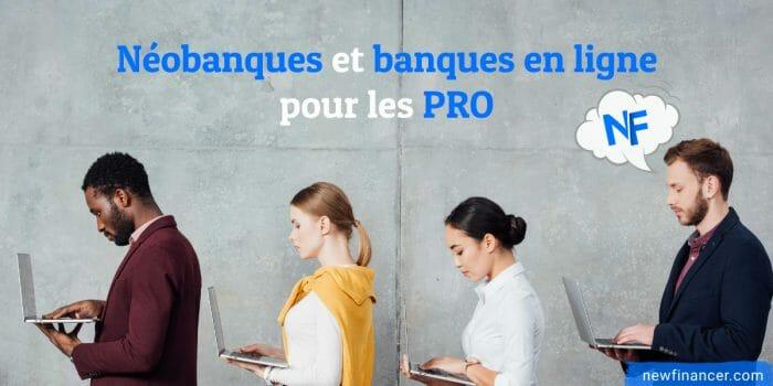 Les néobanques pro et banques en ligne pour professionnels